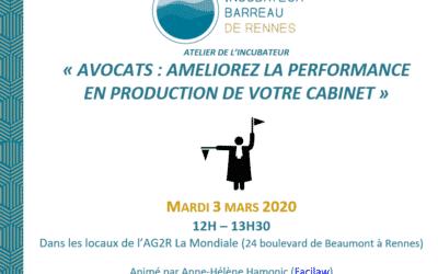 Atelier la performance en production des avocats – Incubateur du Barreau de Rennes