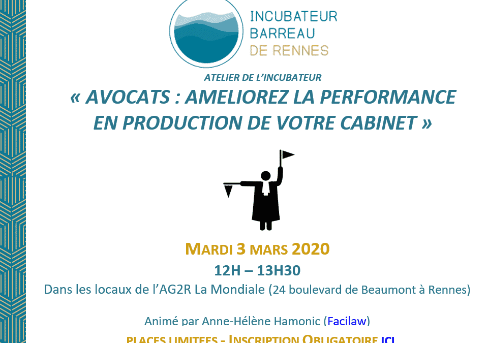 Atelier la performance en production des avocats – Incubateur du Barreau de Rennes